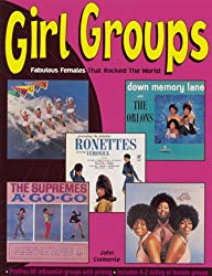 Girl Groups Fabulous Females That Rocked the World book