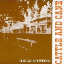 Cattle and Cane by The Go-Betweens single song cover