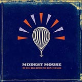 We Were Dead Before the Ship Even Sank Modest Mouse album cover