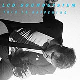 This is Happening LCD Soundsystem album cover