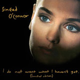 I Do Not Want What I Haven't Got Sinead O'Connor album cover