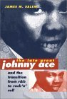 THE LATE GREAT JOHNNY ACE & THE TRANSITION FROM R&B TO ROCK 'N' ROLL