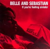 Belle and Sebastian - IF YOU'RE FEELING SINISTER CD