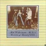Rick Wakeman - The Six Wives of Henry VIII CD