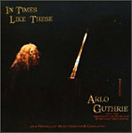 Arlo Guthrie - In Times Like These Live audio CD cover