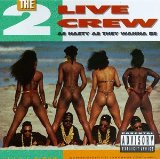 As Nasty As They Wanna Be - 2 Live Crew - Audio CD