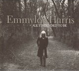 Emmylou Harris - All I Intended to Be audio CD cover