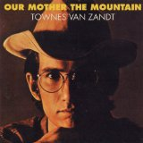 Townes Van Zandt - Our Mother The Mountain audio CD cover