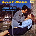 Last Kiss: J. Frank Wilson & The Cavaliers album