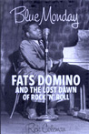 Blue Monday: Fats Domino and The Lost Dawn Of Rock 'n Roll - book