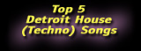 Top 5 Detroit House Techno Songs