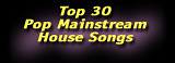 Top 30 Pop Mainstream House Songs