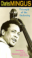 Charles Mingus- Triumph of the Underdog