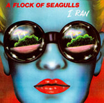 I Ran (So Far Away) - A Flock of Seagulls single cover