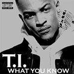T.I. - What You Know single cover