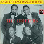Save The Last Dance For Me - Drifters single cover