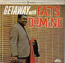 Get Away With Fats Domino