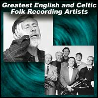 Greatest English and Celtic Folk Recording Artists