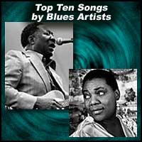 Top Ten Songs by Blues Artists