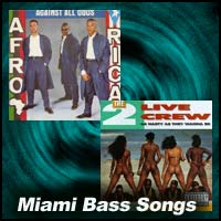Miami Bass Songs