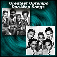Greatest Uptempo Doo-Wop Songs