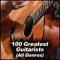 100 Greatest Guitarists (All Genres)