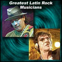 Greatest Latin Rock Musicians