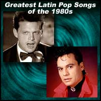 Greatest Latin Pop Songs of the 1980s