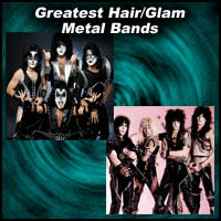 Greatest Hair / Glam Metal Bands
