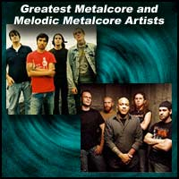 Greatest Metalcore and Melodic Metalcore Artists