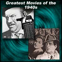 Greatest Movies of the 1940s
