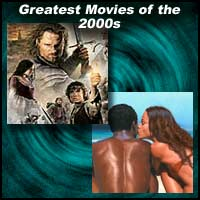 Greatest Movies of the 2000s