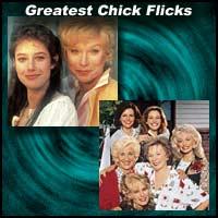 Greatest Chick Flicks