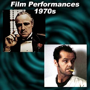 Greatest Film Performances of the 1970s