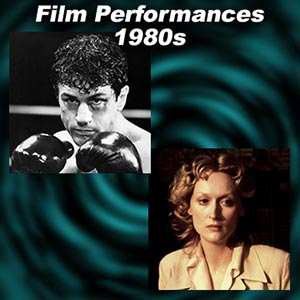 Greatest Film Performances of the 1980s