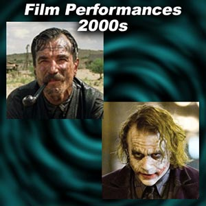 Greatest Film Performances of the 2000s