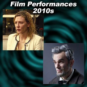 Greatest Film Performances of the 2010s