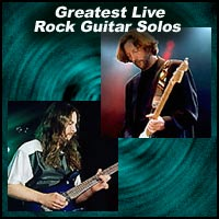 Greatest Live Rock Guitar Solos