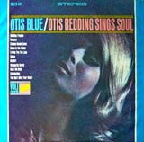 Otis Blue / Otis Redding Sings Soul album cover