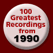 100 Greatest Recordings from 1990